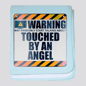 Warning: Touched by an Angel Infant Blanket