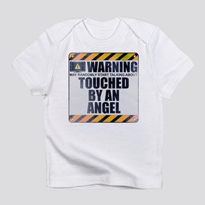Warning: Touched by an Angel Infant T-Shirt