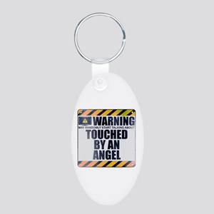 Warning: Touched by an Angel Aluminum Oval Keychai