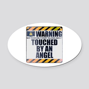 Warning: Touched by an Angel Oval Car Magnet
