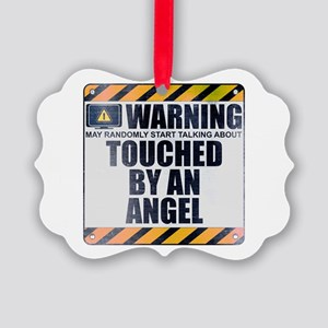 Warning: Touched by an Angel Picture Ornament