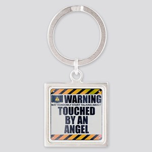 Warning: Touched by an Angel Square Keychain