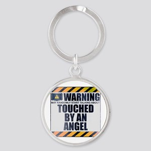 Warning: Touched by an Angel Round Keychain
