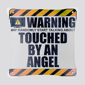 Warning: Touched by an Angel Woven Throw Pillow