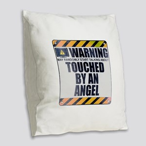 Warning: Touched by an Angel Burlap Throw Pillow