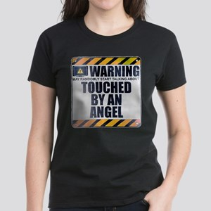 Warning: Touched by an Angel Women's Dark T-Shirt