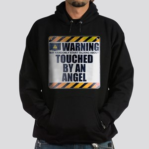 Warning: Touched by an Angel Dark Hoodie