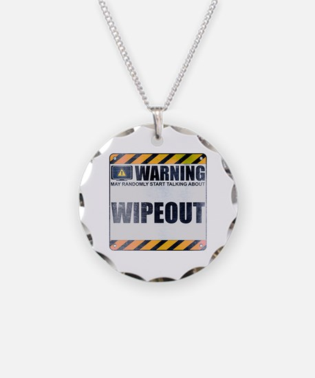 Warning: Wipeout Necklace
