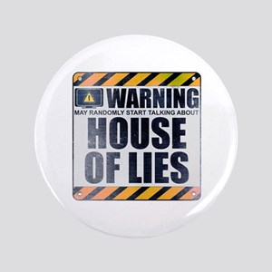 """Warning: House of Lies 3.5"""" Button"""