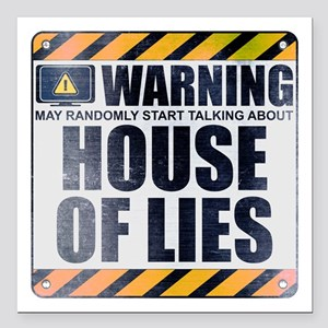 """Warning: House of Lies Square Car Magnet 3"""" x 3"""""""