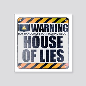 """Warning: House of Lies Square Sticker 3"""" x 3"""""""
