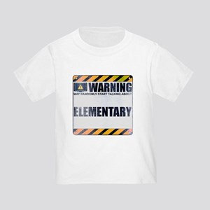 Warning: Elementary Infant/Toddler T-Shirt