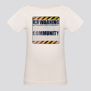 Warning: Community Organic Baby T-Shirt