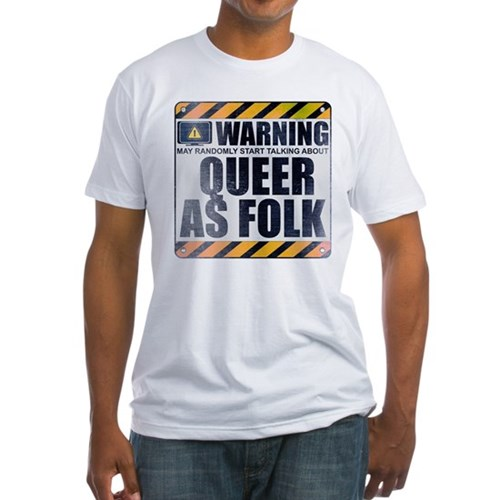 Warning: Queer as Folk Fitted T-Shirt