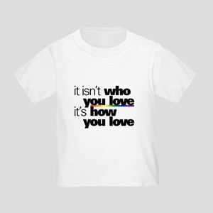 It's How You Love Infant/Toddler T-Shirt