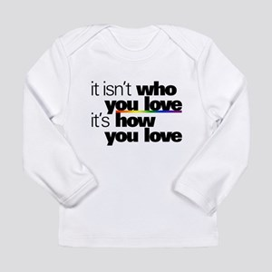 It's How You Love Long Sleeve Infant T-Shirt