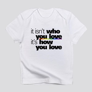 It's How You Love Infant T-Shirt