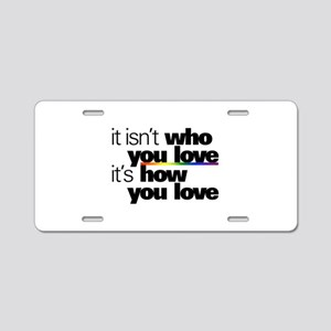 It's How You Love Aluminum License Plate