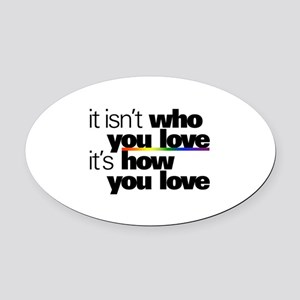 It's How You Love Oval Car Magnet