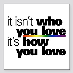 """It's How You Love Square Car Magnet 3"""" x 3"""""""