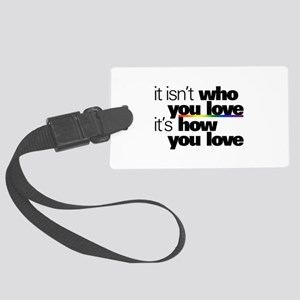It's How You Love Large Luggage Tag