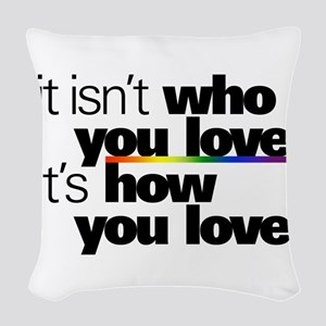 It's How You Love Woven Throw Pillow