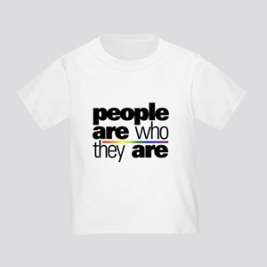 People Are Who They Are Infant/Toddler T-Shirt