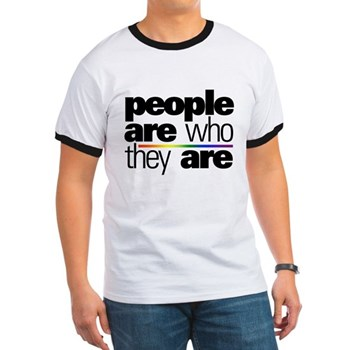 People Are Who They Are Ringer T-Shirt