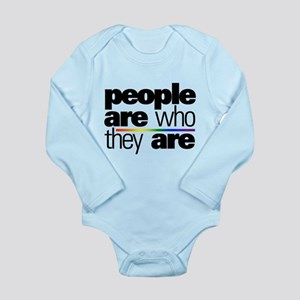People Are Who They Are Long Sleeve Infant Bodysui