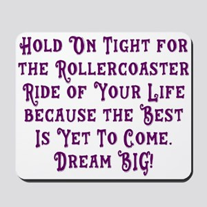 Rollercoaster To The Best Mousepad