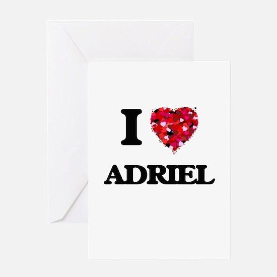 I Love Adriel Greeting Cards