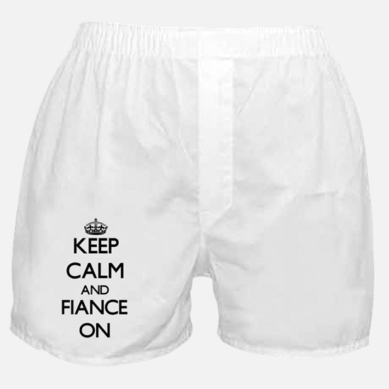 Keep Calm and Fiance ON Boxer Shorts