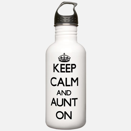 Keep Calm and Aunt ON Water Bottle