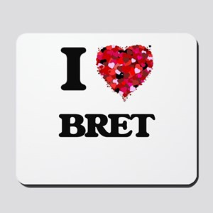 I Love Bret Mousepad