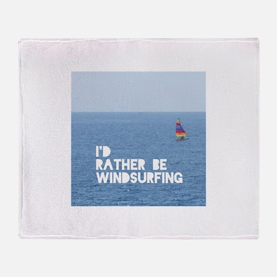 I'd rather be windsurfing Throw Blanket