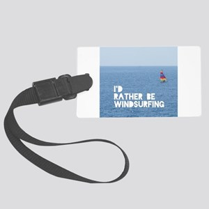 I'd rather be windsurfing Large Luggage Tag