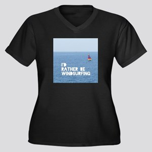 I'd rather be windsurfing Plus Size T-Shirt