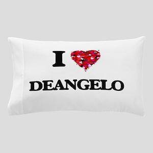 I Love Deangelo Pillow Case