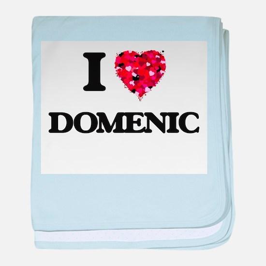 I Love Domenic baby blanket