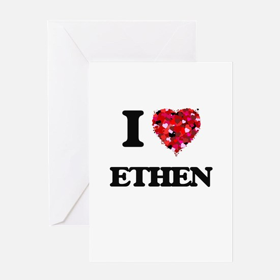 I Love Ethen Greeting Cards