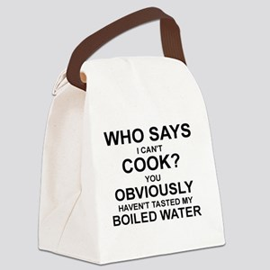 WHO SAYS I CAN'T COOK? Canvas Lunch Bag