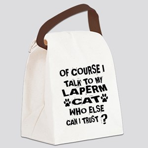 Of Course I Talk To My LaPerm Cat Canvas Lunch Bag