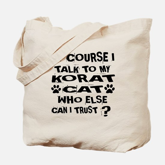 Of Course I Talk To My Korat Cat Designs Tote Bag