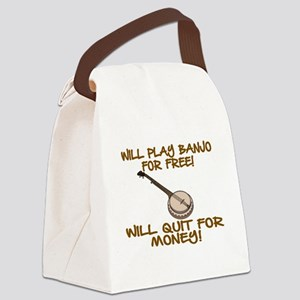 WILL PLAY BANJO FOR FREE. Canvas Lunch Bag