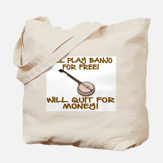 WILL PLAY BANJO FOR FREE. Tote Bag