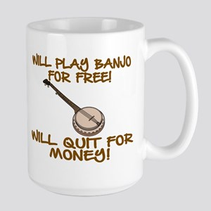 WILL PLAY BANJO FOR FREE. Large Mug