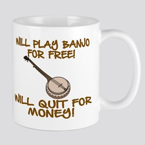 WILL PLAY BANJO FOR FREE. Mug
