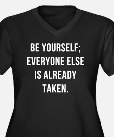 Be Yourself Everyone Else is Alr Plus Size T-Shirt