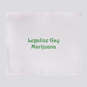 Legalize Gay Marijuana Throw Blanket