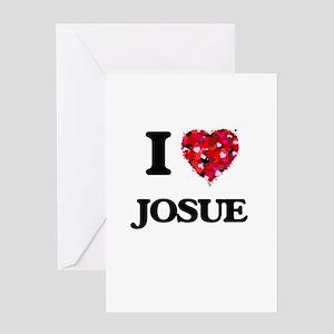 I Love Josue Greeting Cards